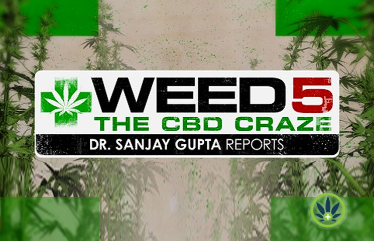 New WEED 5: The CBD Craze Documentary by Dr. Sanjay Gupta to Debut on CNN September 29